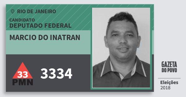Santinho Marcio do Inatran 3334 (PMN) Deputado Federal | Rio de Janeiro | Eleições 2018