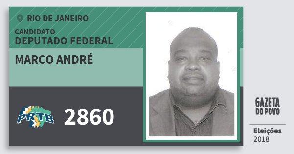 Santinho Marco André 2860 (PRTB) Deputado Federal   Rio de Janeiro   Eleições 2018