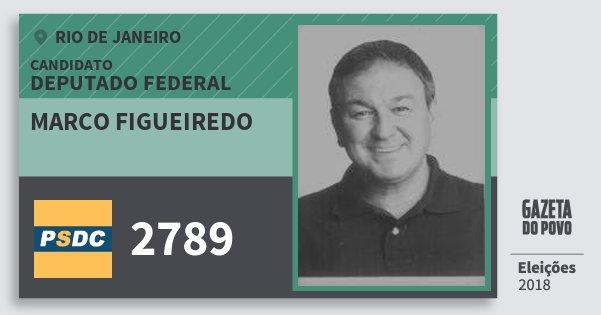 Santinho Marco Figueiredo 2789 (DC) Deputado Federal | Rio de Janeiro | Eleições 2018