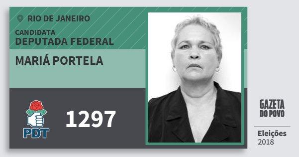 Santinho Mariá Portela 1297 (PDT) Deputada Federal | Rio de Janeiro | Eleições 2018