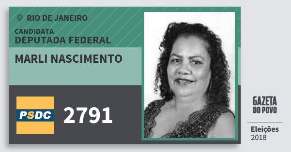 Santinho Marli Nascimento 2791 (DC) Deputada Federal | Rio de Janeiro | Eleições 2018