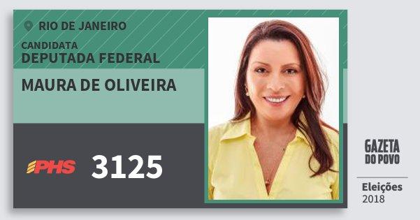 Santinho Maura de Oliveira 3125 (PHS) Deputada Federal | Rio de Janeiro | Eleições 2018