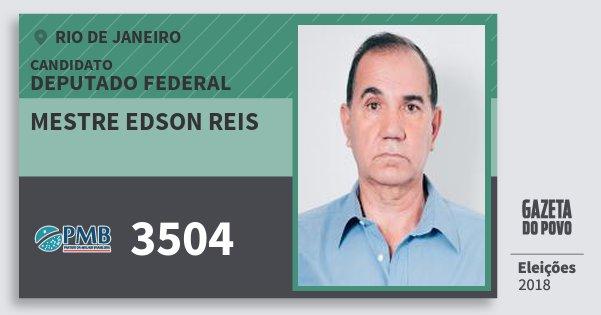 Santinho Mestre Edson Reis 3504 (PMB) Deputado Federal | Rio de Janeiro | Eleições 2018
