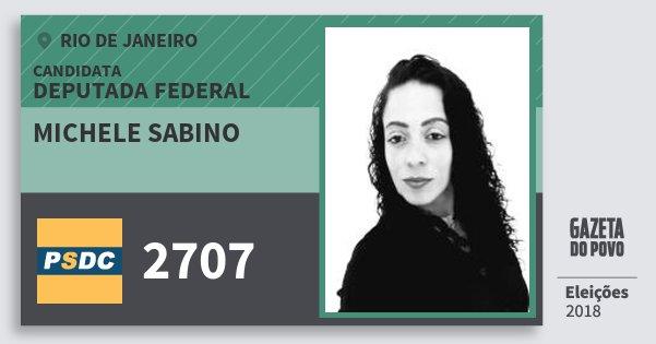 Santinho Michele Sabino 2707 (DC) Deputada Federal | Rio de Janeiro | Eleições 2018