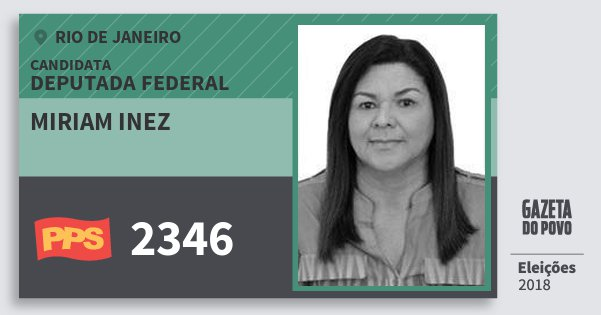 Santinho Miriam Inez 2346 (PPS) Deputada Federal | Rio de Janeiro | Eleições 2018