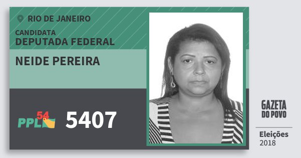 Santinho Neide Pereira 5407 (PPL) Deputada Federal | Rio de Janeiro | Eleições 2018