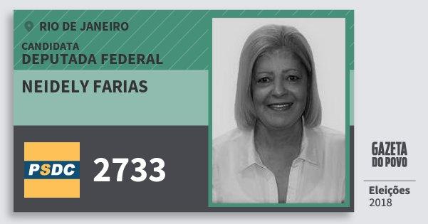 Santinho Neidely Farias 2733 (DC) Deputada Federal | Rio de Janeiro | Eleições 2018