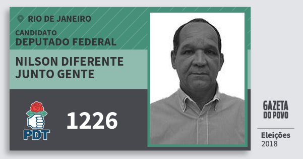 Santinho Nilson Diferente Junto Gente 1226 (PDT) Deputado Federal | Rio de Janeiro | Eleições 2018