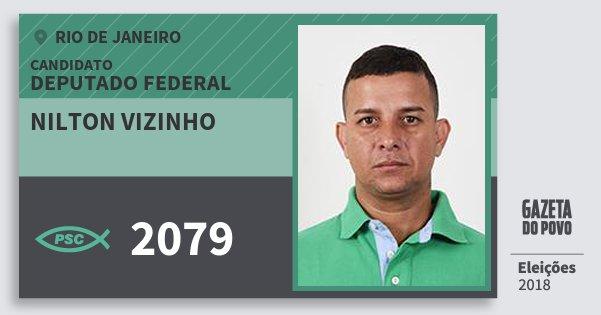 Santinho Nilton Vizinho 2079 (PSC) Deputado Federal | Rio de Janeiro | Eleições 2018