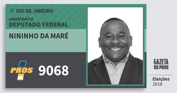 Santinho Nininho da Maré 9068 (PROS) Deputado Federal | Rio de Janeiro | Eleições 2018