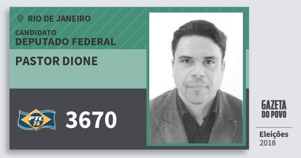 Santinho Pastor Dione 3670 (PTC) Deputado Federal | Rio de Janeiro | Eleições 2018