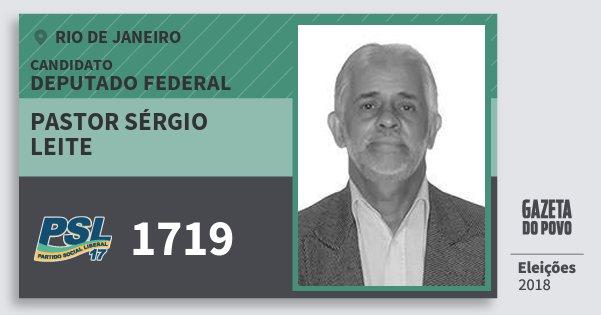 Santinho Pastor Sérgio Leite 1719 (PSL) Deputado Federal | Rio de Janeiro | Eleições 2018