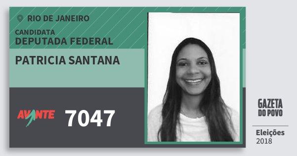 Santinho Patricia Santana 7047 (AVANTE) Deputada Federal | Rio de Janeiro | Eleições 2018