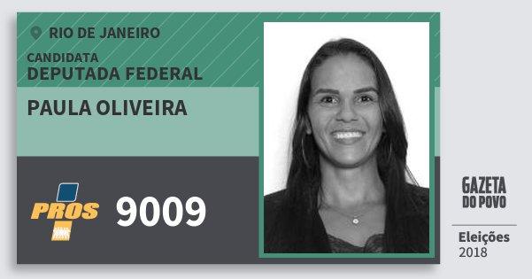 Santinho Paula Oliveira 9009 (PROS) Deputada Federal | Rio de Janeiro | Eleições 2018