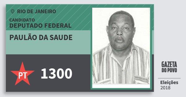 Santinho Paulão da Saude 1300 (PT) Deputado Federal | Rio de Janeiro | Eleições 2018