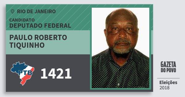 Santinho Paulo Roberto Tiquinho 1421 (PTB) Deputado Federal   Rio de Janeiro   Eleições 2018
