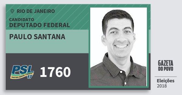 Santinho Paulo Santana 1760 (PSL) Deputado Federal | Rio de Janeiro | Eleições 2018