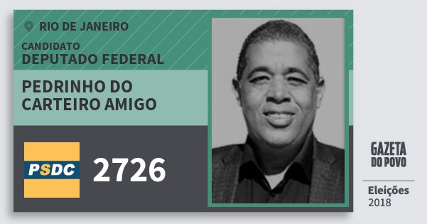 Santinho Pedrinho do Carteiro Amigo 2726 (DC) Deputado Federal | Rio de Janeiro | Eleições 2018