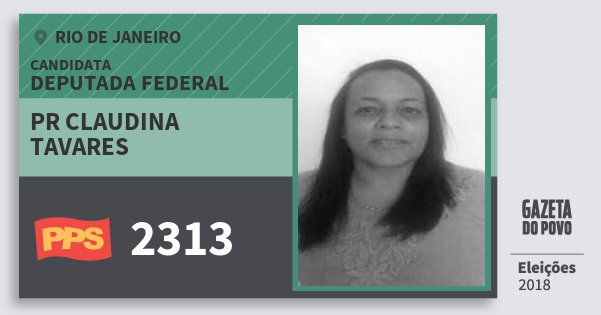 Santinho Pr Claudina Tavares 2313 (PPS) Deputada Federal | Rio de Janeiro | Eleições 2018