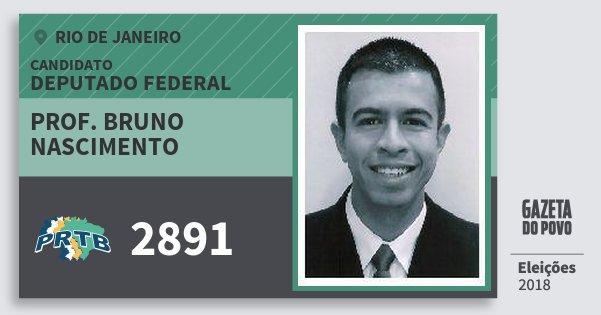 Santinho Prof. Bruno Nascimento 2891 (PRTB) Deputado Federal | Rio de Janeiro | Eleições 2018