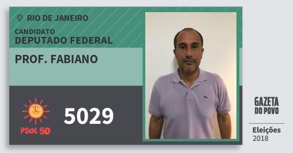 Santinho Prof. Fabiano 5029 (PSOL) Deputado Federal | Rio de Janeiro | Eleições 2018