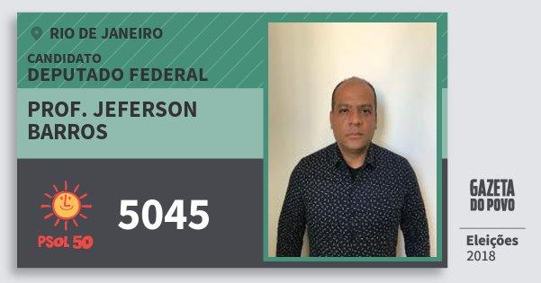 Santinho Prof. Jeferson Barros 5045 (PSOL) Deputado Federal | Rio de Janeiro | Eleições 2018