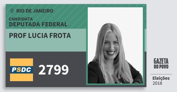 Santinho Prof Lucia Frota 2799 (DC) Deputada Federal | Rio de Janeiro | Eleições 2018