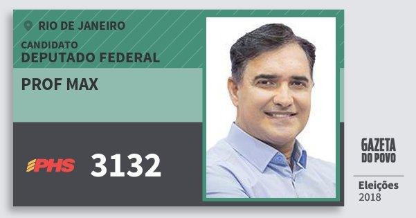 Santinho Prof Max 3132 (PHS) Deputado Federal   Rio de Janeiro   Eleições 2018