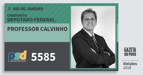 Santinho Professor Calvinho 5585 (PSD) Deputado Federal | Rio de Janeiro | Eleições 2018