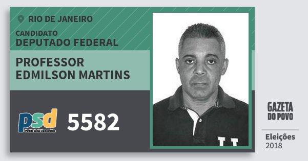 Santinho Professor Edmilson Martins 5582 (PSD) Deputado Federal   Rio de Janeiro   Eleições 2018