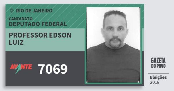 Santinho Professor Edson Luiz 7069 (AVANTE) Deputado Federal | Rio de Janeiro | Eleições 2018