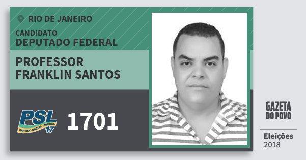 Santinho Professor Franklin Santos 1701 (PSL) Deputado Federal | Rio de Janeiro | Eleições 2018