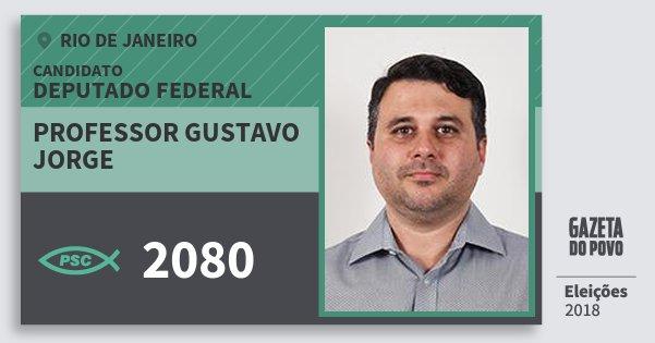 Santinho Professor Gustavo Jorge 2080 (PSC) Deputado Federal | Rio de Janeiro | Eleições 2018