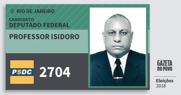 Santinho Professor Isidoro 2704 (DC) Deputado Federal | Rio de Janeiro | Eleições 2018