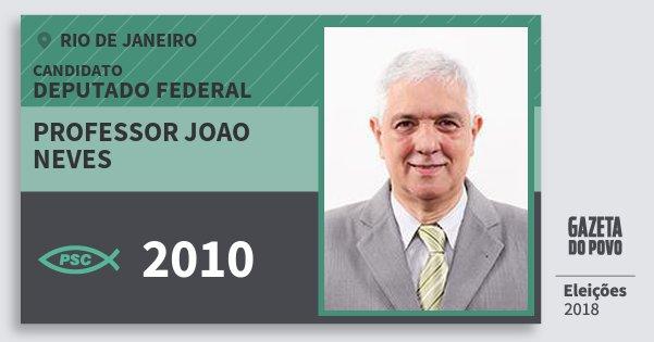 Santinho Professor Joao Neves 2010 (PSC) Deputado Federal | Rio de Janeiro | Eleições 2018