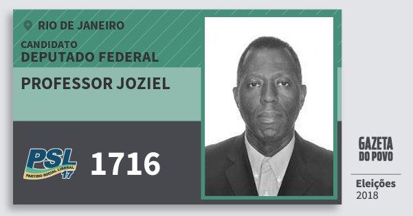 Santinho Professor Joziel 1716 (PSL) Deputado Federal | Rio de Janeiro | Eleições 2018
