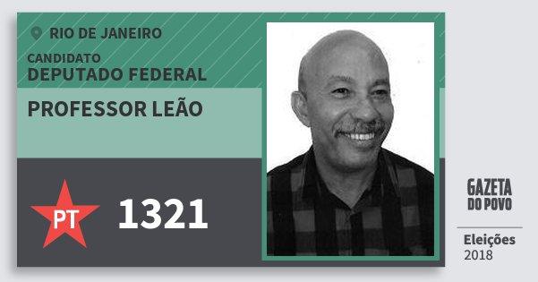 Santinho Professor Leão 1321 (PT) Deputado Federal | Rio de Janeiro | Eleições 2018