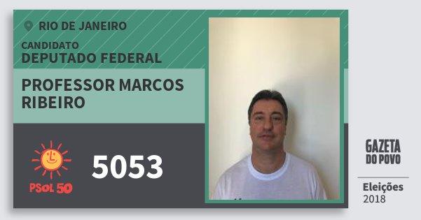 Santinho Professor Marcos Ribeiro 5053 (PSOL) Deputado Federal | Rio de Janeiro | Eleições 2018