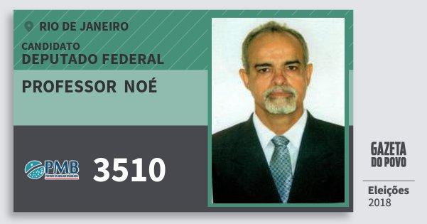 Santinho Professor  Noé 3510 (PMB) Deputado Federal | Rio de Janeiro | Eleições 2018