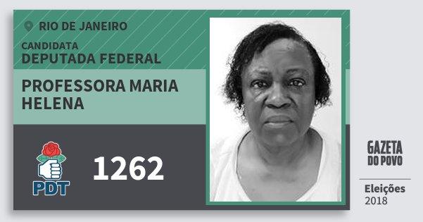 Santinho Professora Maria Helena 1262 (PDT) Deputada Federal | Rio de Janeiro | Eleições 2018