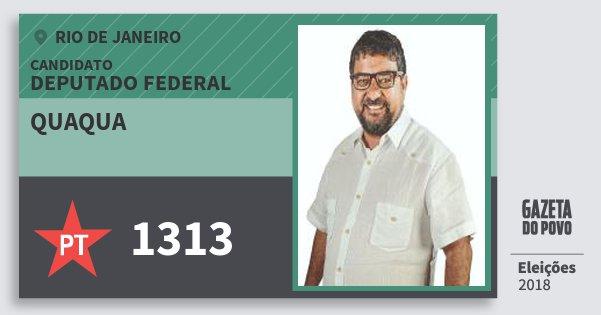 Santinho Quaqua 1313 (PT) Deputado Federal | Rio de Janeiro | Eleições 2018