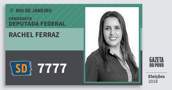 Santinho Rachel Ferraz 7777 (SOLIDARIEDADE) Deputada Federal | Rio de Janeiro | Eleições 2018