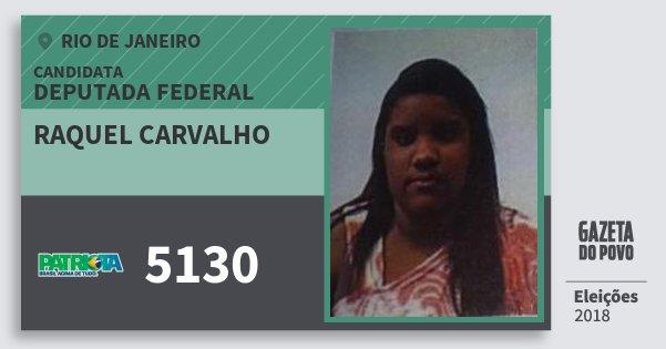 Santinho Raquel Carvalho 5130 (PATRI) Deputada Federal | Rio de Janeiro | Eleições 2018