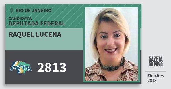 Santinho Raquel Lucena 2813 (PRTB) Deputada Federal | Rio de Janeiro | Eleições 2018