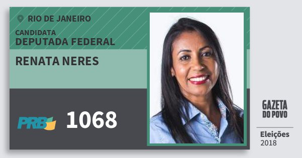 Santinho Renata Neres 1068 (PRB) Deputada Federal | Rio de Janeiro | Eleições 2018
