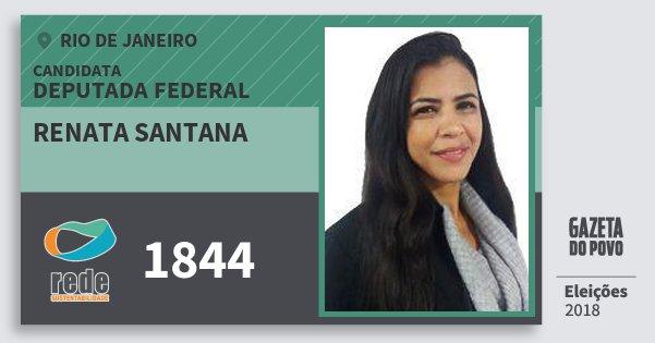 Santinho Renata Santana 1844 (REDE) Deputada Federal | Rio de Janeiro | Eleições 2018