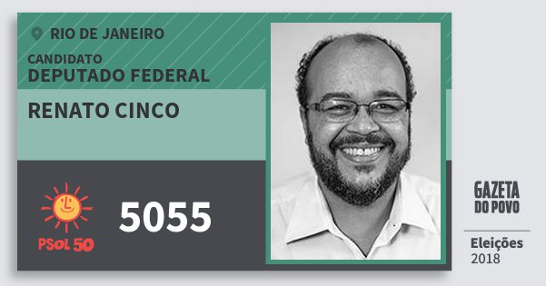 Santinho Renato Cinco 5055 (PSOL) Deputado Federal | Rio de Janeiro | Eleições 2018