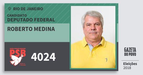 Santinho Roberto Medina 4024 (PSB) Deputado Federal | Rio de Janeiro | Eleições 2018