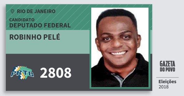 Santinho Robinho Pelé 2808 (PRTB) Deputado Federal | Rio de Janeiro | Eleições 2018