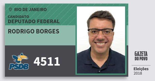 Santinho Rodrigo Borges 4511 (PSDB) Deputado Federal | Rio de Janeiro | Eleições 2018